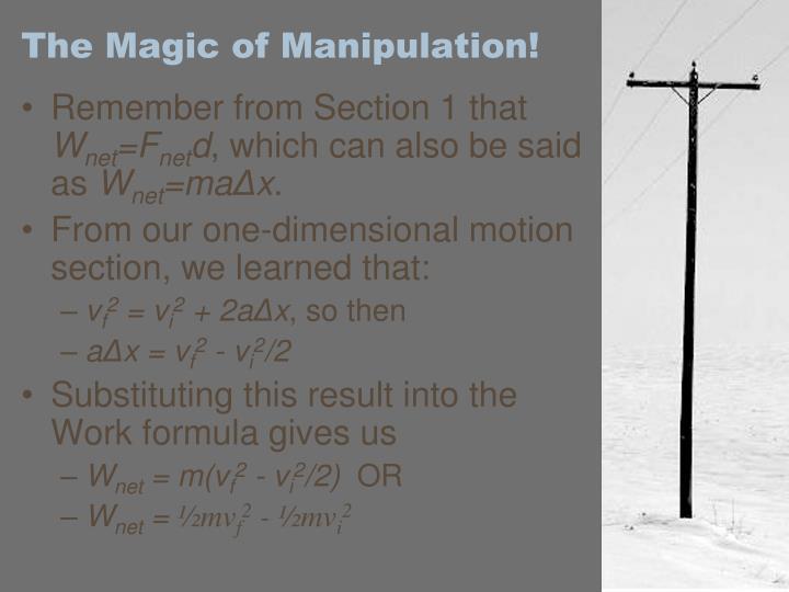 The magic of manipulation