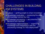 challenges in building km systems