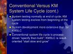 conventional versus km system life cycle cont
