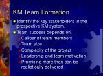 km team formation