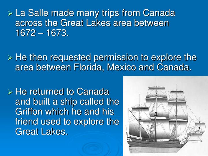 La Salle made many trips from Canada across the Great Lakes area between