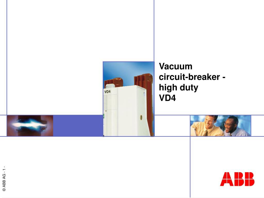 Ppt Vacuum Circuit Breaker High Duty Vd4 Powerpoint