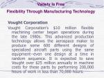 variety is free flexibility through manufacturing technology1