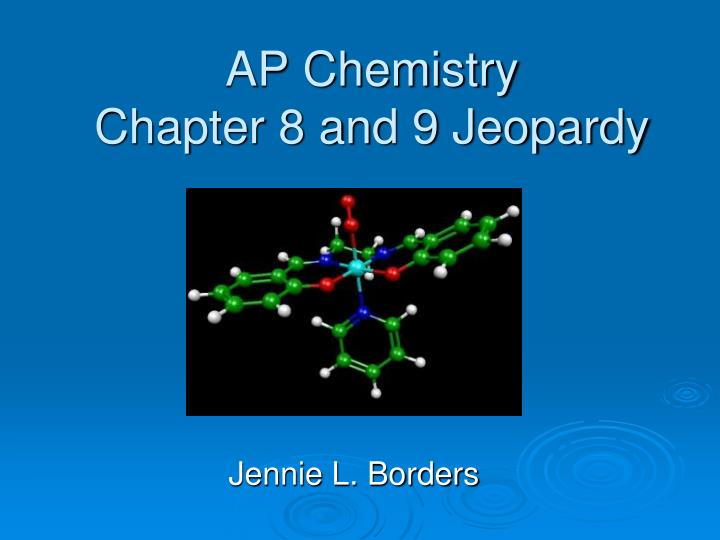ap chemistry chapter 8 and 9 jeopardy n.