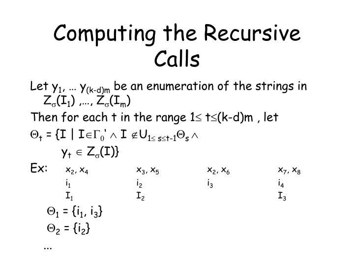 Computing the Recursive Calls