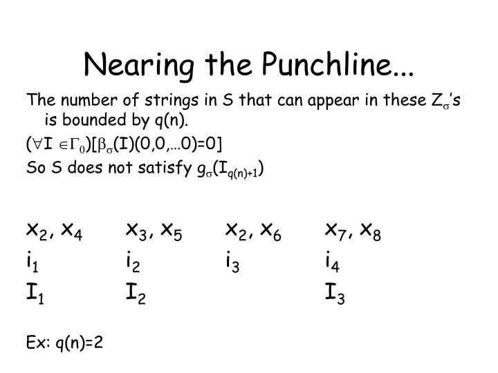 Nearing the Punchline...