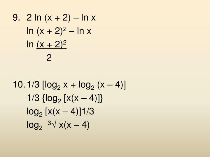 2 ln (x + 2) – ln x