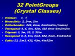 32 pointgroups crystal classes
