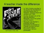 a teacher made the difference