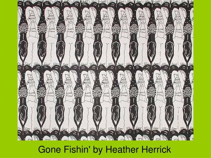 Gone Fishin' by Heather Herrick