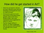 how did he get started in art