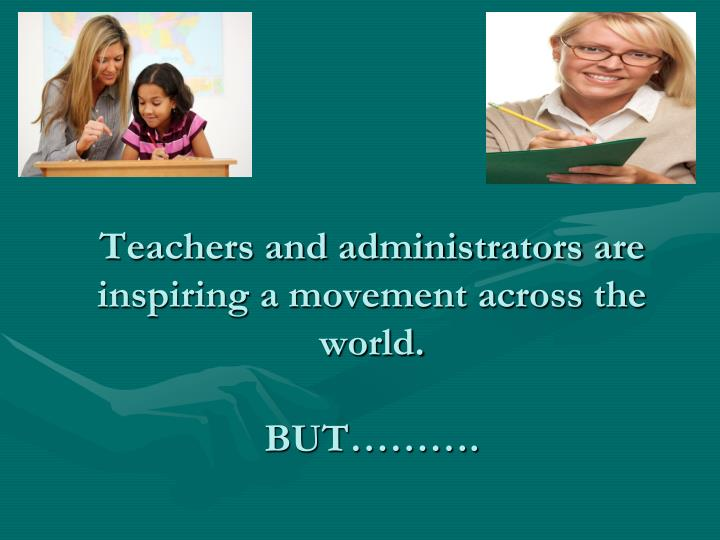 Teachers and administrators are inspiring a movement across the world but