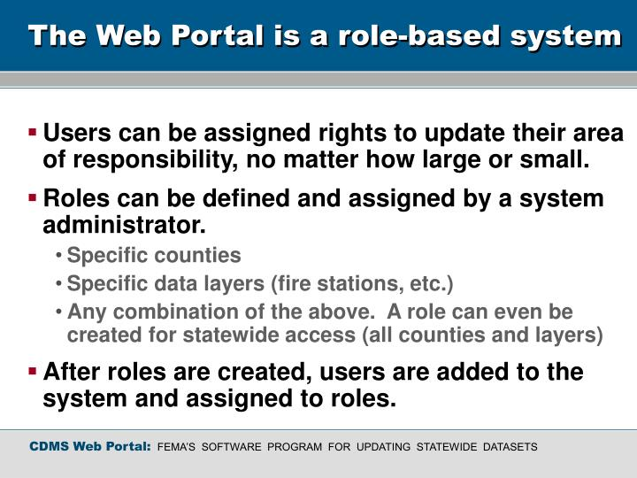 The Web Portal is a role-based system