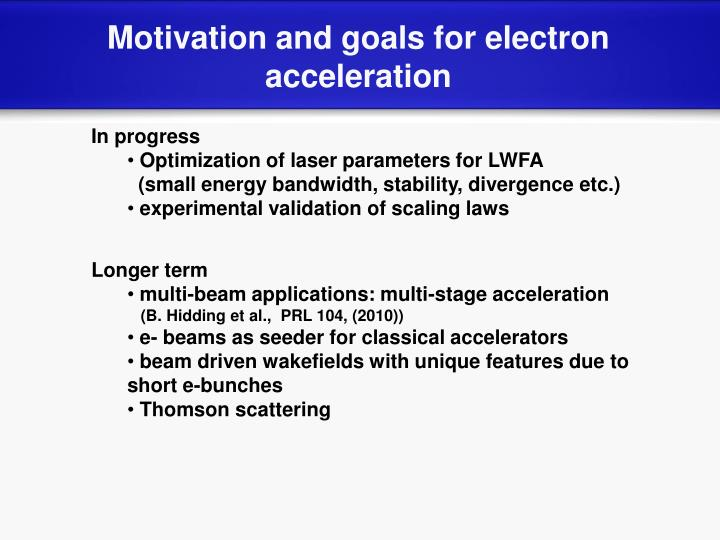 Motivation and goals for electron
