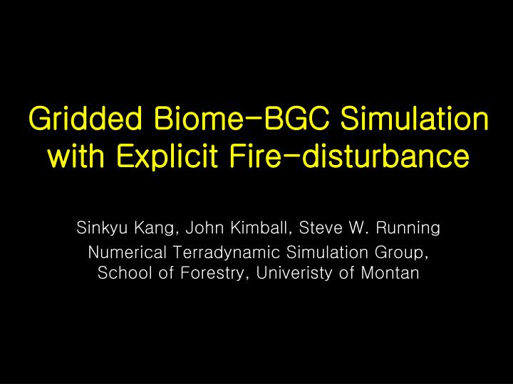 Gridded biome bgc simulation with explicit fire disturbance