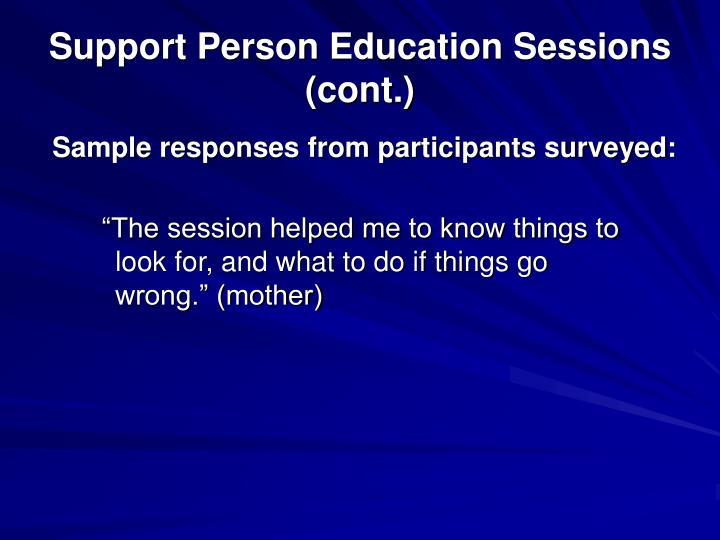 Support Person Education Sessions (cont.)