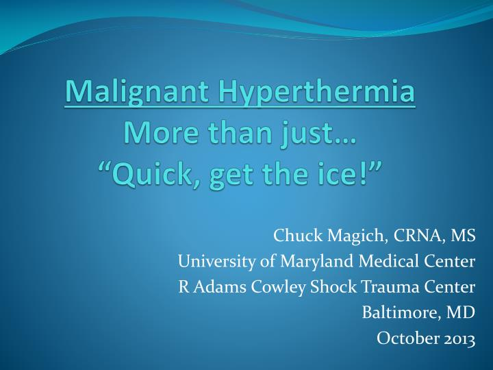 malignant hyperthermia more than just quick get the ice n.