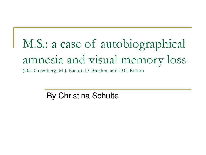a case of unusual autobiographical memory Many thanks to larry cahill and elizabeth s parker for their previous research on highly superior autobiographical memory a case of unusual autobiographical.