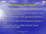 the basis of ms project