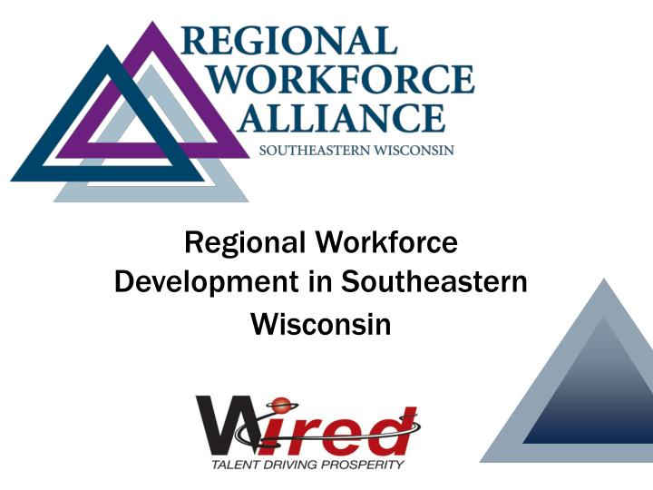Regional workforce development in southeastern wisconsin