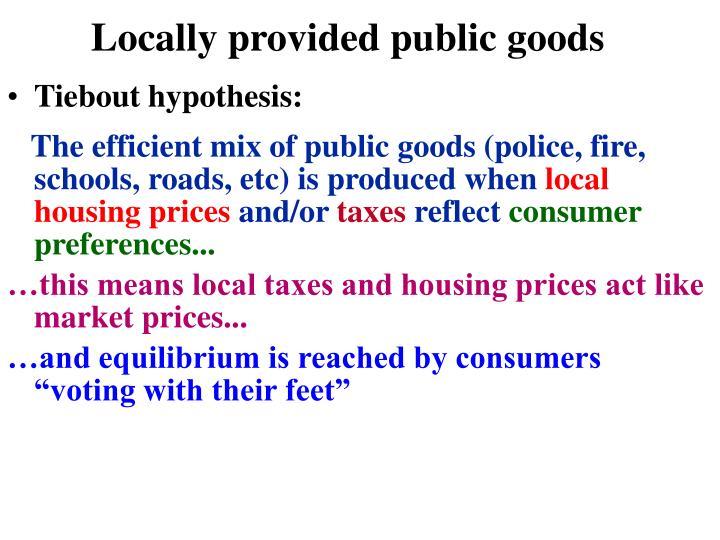 Locally provided public goods