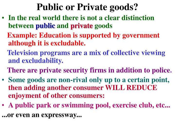 Public or Private goods?