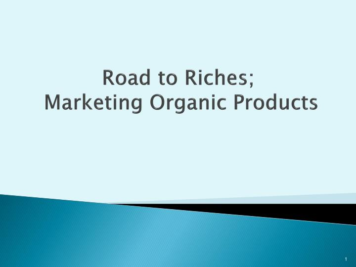 road to riches marketing organic products n.