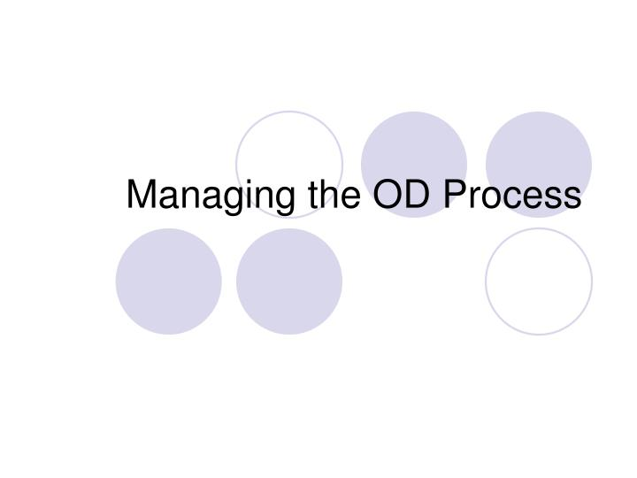 managing the od process