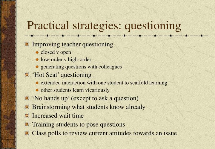 Practical strategies: questioning