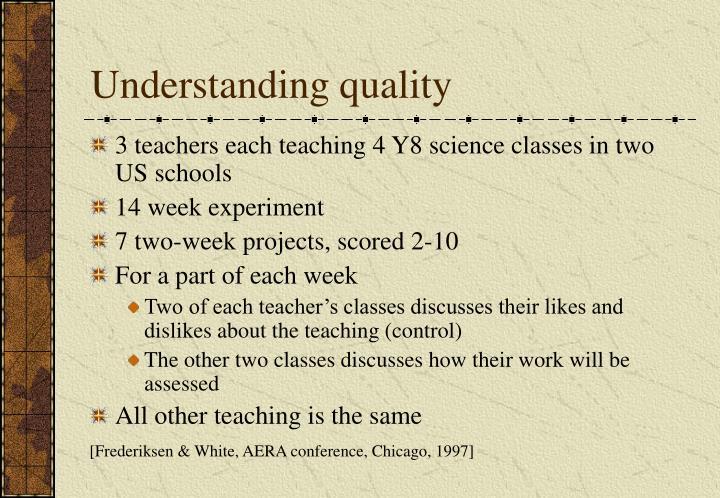 Understanding quality