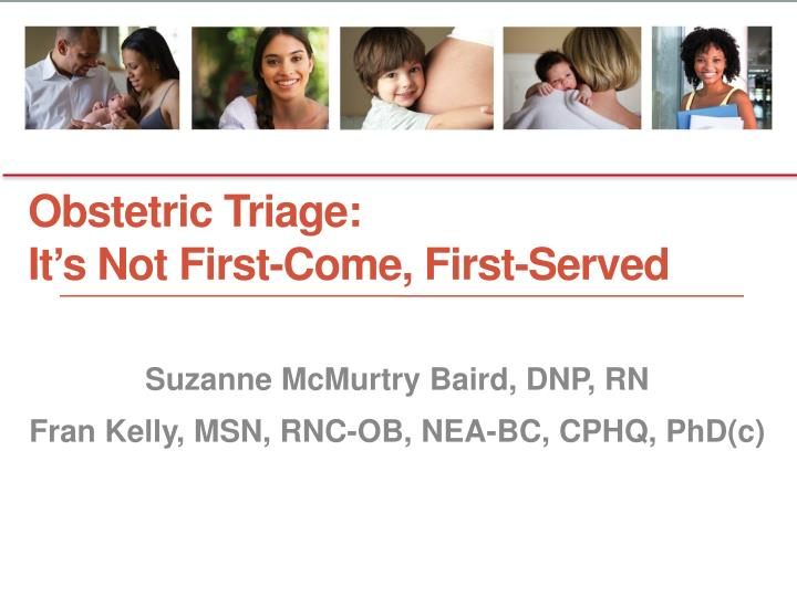 obstetric triage it s not first come first served n.