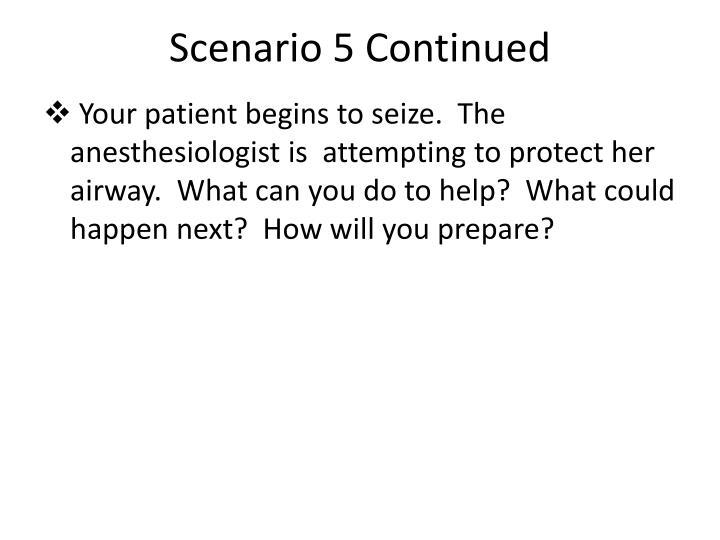 Scenario 5 Continued