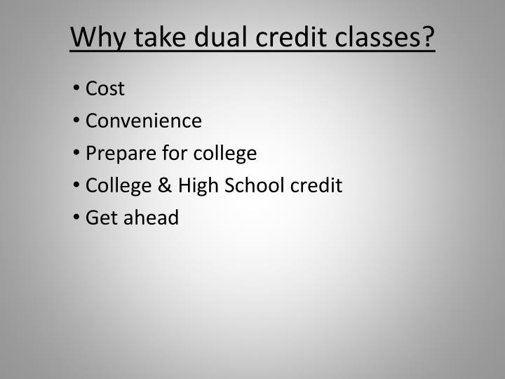 Why take dual credit classes?