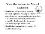 other mechanisms for mutual exclusion