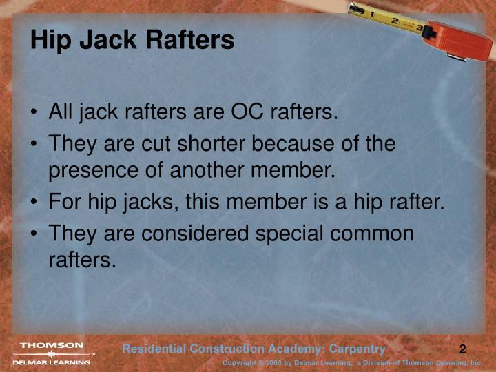 Hip jack rafters