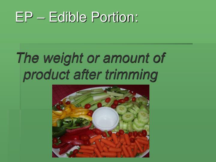 EP – Edible Portion: