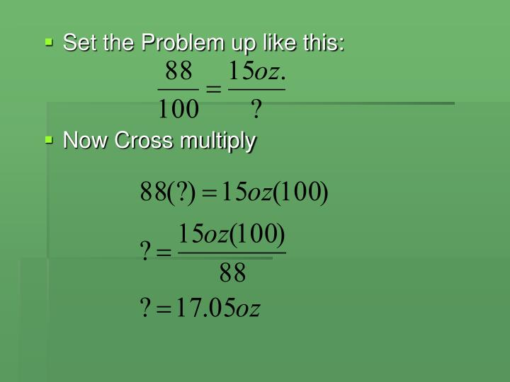 Set the Problem up like this: