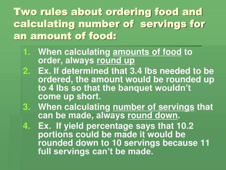 Two rules about ordering food and calculating number of  servings for an amount of food: