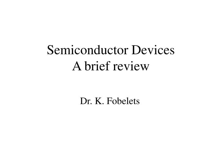 semiconductor devices a brief review n.