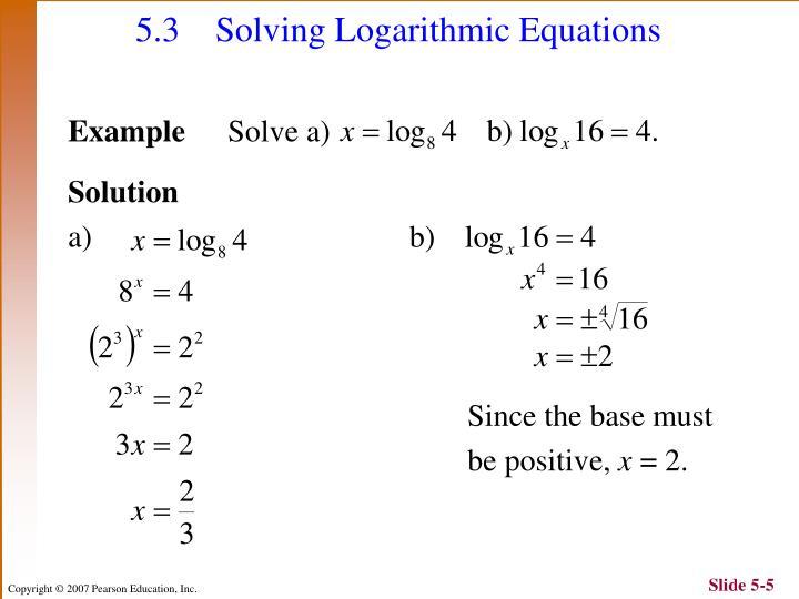 5.3 Solving Logarithmic Equations