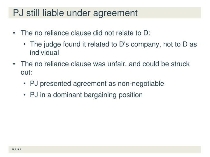 PJ still liable under agreement
