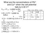 what are the concentrations of pb 2 and cu 2 when the cell potential falls to 0 35 v