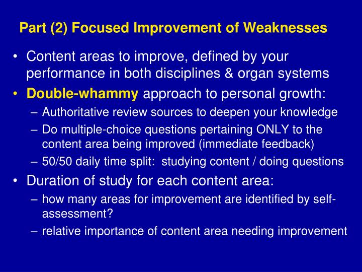 Part (2) Focused Improvement of Weaknesses