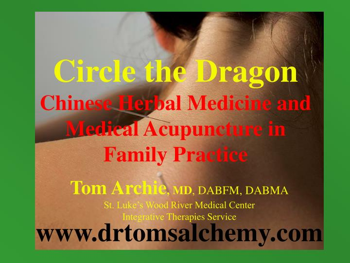 circle the dragon chinese herbal medicine and medical acupuncture in family practice n.