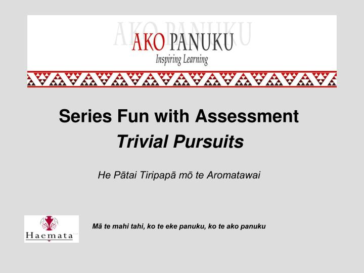 Series Fun with Assessment