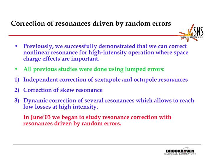 correction of resonances driven by random errors n.