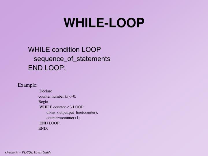 WHILE condition LOOP