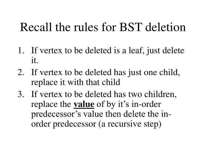 Recall the rules for bst deletion