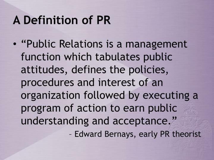 define public relations essay The different kind of public relations have been describing by the historians and some other textbooks' authors with some coarse terms therefore, two-way symmetrical model can even defined the ethics of public relations is rather than an outcome.