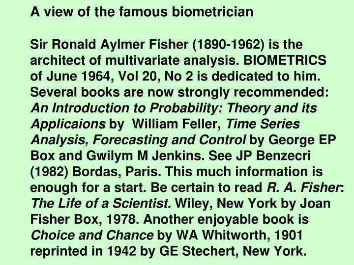 A view of the famous biometrician